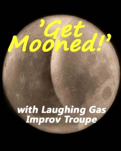 'Get Mooned' with Laughing Gas Improv Troupe