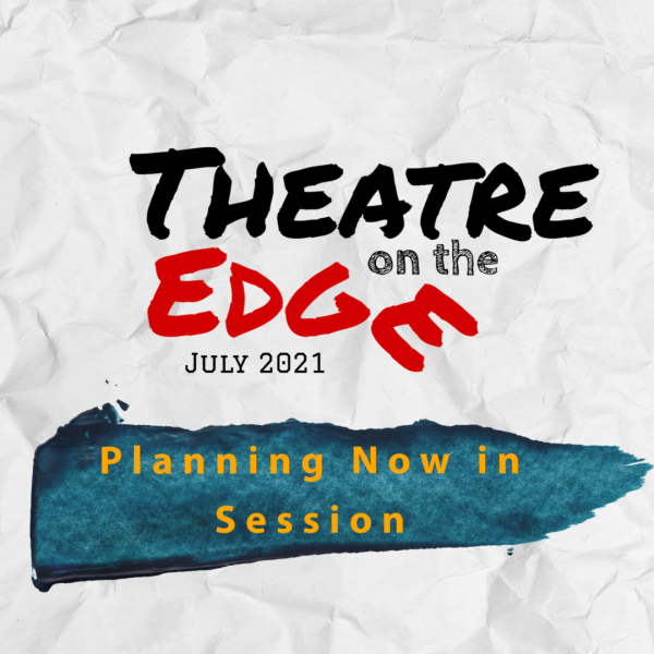 Theatre on the Edge July 2021